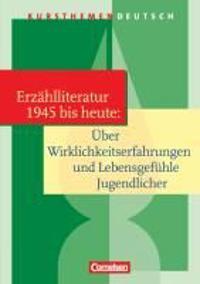 Kursthemen Deutsch. Kurzprosa: Jugendliche in der Gegenwartsliteratur. Schülerbuch