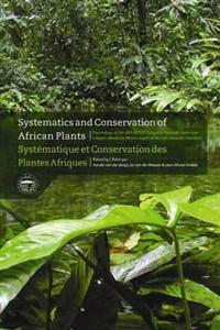 Systematics and Conservation of African Plants / Systematique et Conversation des Plantes Africaines