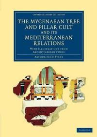 The Mycenaean Tree and Pillar Cult and its Mediterranean Relations
