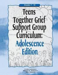 Teens Together Grief Support Group Curriculum