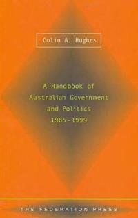 A Handbook of Australian Government and Politics 1985-1999