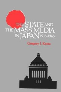 The State and the Mass Media in Japan, 1918-1945