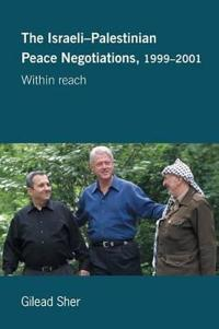 The Israeli-Palestinian Peace Negotiations, 1999-2001
