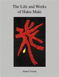 The Life and Works of Haku Maki