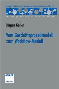 Vom Geschäftsprozeßmodell zum Workflow-Modell