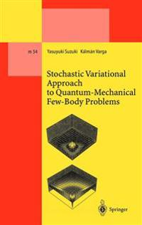 Stochastic Variational Approach to Quantum-Mechanical Few-Body Problems
