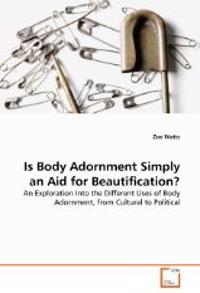 Is Body Adornment Simply an Aid for Beautification?