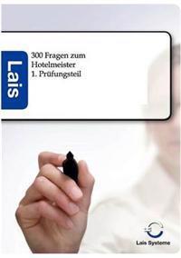 300 Fragen Zum Hotelmeister - 1. Prufungsteil