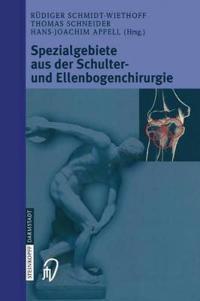 Spezialgebiete Aus Der Schulter- Und Ellenbogenchirurgie