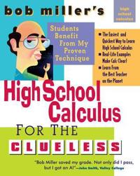 Bob Miller's High School Calculus for the Clueless