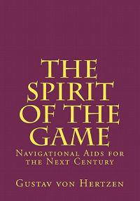The Spirit of the Game: Navigational AIDS for the Next Century