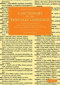 A Dictionary of the Bengalee Language