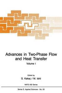 Advances in Two-phase Flow and Heat Transfer Fundamentals and Applications I