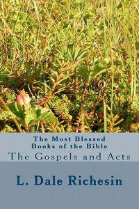 The Most Blessed Books of the Bible: The Gospels and Acts