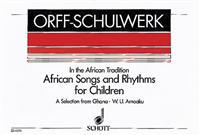 African Songs and Rhythms for Children: A Selection from Ghana for Voices and Orff-Instruments