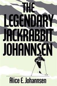 The Legendary Jackrabbit Johannsen