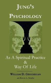 Jung's Psychology As a Spiritual Practice and Way of Life