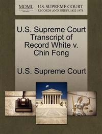 U.S. Supreme Court Transcript of Record White V. Chin Fong