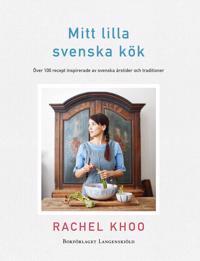 Mitt lilla svenska kök : Över 100 recpet inspirerade av svenska årstider oc
