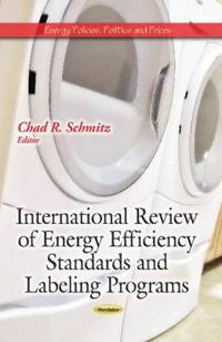 International Review of Energy Efficiency Standards and Labeling Programs