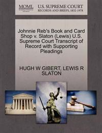 Johnnie Reb's Book and Card Shop V. Slaton (Lewis) U.S. Supreme Court Transcript of Record with Supporting Pleadings