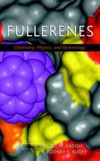 Fullerenes: Chemistry, Physics, and Technology