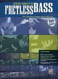 Steve Bailey's Fretless Bass: The Ultimate Fretless Bass Workout, Book & DVD (Hard Case) [With DVD]