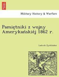 Pamie Tniki Z Wojny Amerykan Skie J 1862 R.