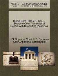 Illinois Cent R Co V. U S U.S. Supreme Court Transcript of Record with Supporting Pleadings