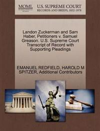 Landon Zuckerman and Sam Haber, Petitioners V. Samuel Greason. U.S. Supreme Court Transcript of Record with Supporting Pleadings