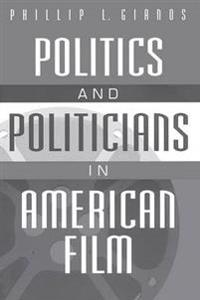 Politics and Politicians in American Film