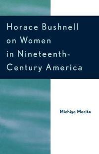 Horace Bushnell On Women In Nineteenth-Century America