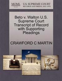 Beto V. Walton U.S. Supreme Court Transcript of Record with Supporting Pleadings