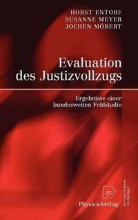 Evaluation Des Justizvollzugs: Ergebnisse Einer Bundesweiten Feldstudie