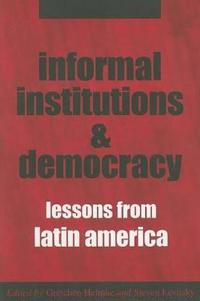Informal Institutions And Democracy