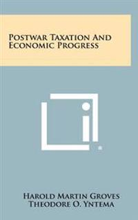 Postwar Taxation and Economic Progress