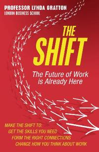 Shift - the future of work is already here