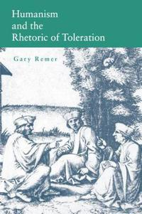 Humanism and the Rhetoric of Toleration