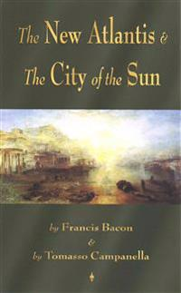 The New Atlantis & The City of the Sun