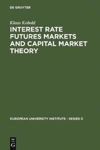 Interest Rate Futures Markets and Capital Market Theory