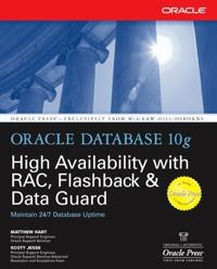 Oracle Database 10G High Availability With Rac, Flashback, & Data Guard