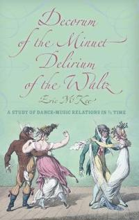 Decorum of the Minuet, Delirium of the Waltz