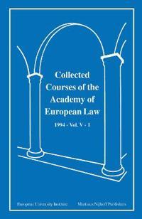 Collected Courses of the Academy of European Law/Recueil Des Cours De L'Academie De Droit Europeen