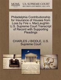Philadelphia Contributionship for Insurance of Houses from Loss by Fire V. Maclaughlin U.S. Supreme Court Transcript of Record with Supporting Pleadings