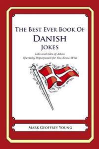 The Best Ever Book of Danish Jokes: Lots and Lots of Jokes Specially Repurposed for You-Know-Who