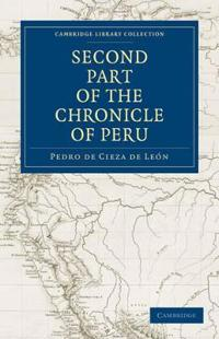 The Second Part of the Chronicle of Peru: Volume 2