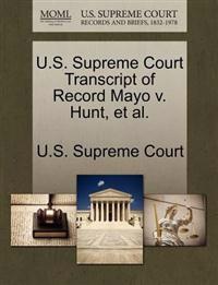 U.S. Supreme Court Transcript of Record Mayo V. Hunt, et al.