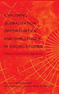 Exploring Globalization Opportunities and Challenges in Social Studies: Effective Instructional Approaches