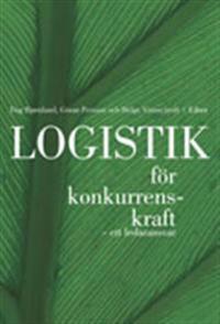 Logistik för konkurrenskraft - ett ledaransvar