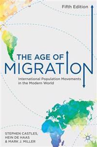 Age of migration - international population movements in the modern world